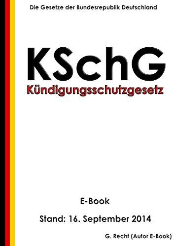 Kündigungsschutzgesetz (KSchG) - E-Book - Stand: 16. September 2014 (German Edition)
