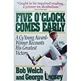 Five O'Clock Comes Early, Bob Welch and George Vecsey, 0671745603