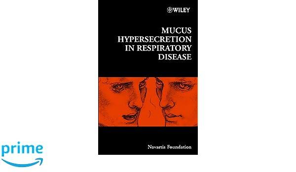 Mucus Hypersecretion in Respiratory Disease: Novartis Foundation Symposium 248