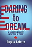 Daring to Dream: A Handbook for Hope in the Time of Trump (17) (MiroLand)