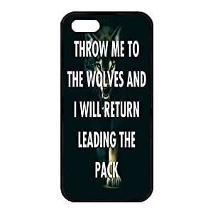 iPhone 5/5S Case,Fashion Durable Black Side Diy design for Apple iPhone 5/5S(4.0 inch),Rubber material iPhone 5/5S Cover ,Safeguard Phone from Damage ,Designed Specially Pattern from our Life with Quotes,Throw me to the wolves and I will return leading the pack. by Maris's Diary