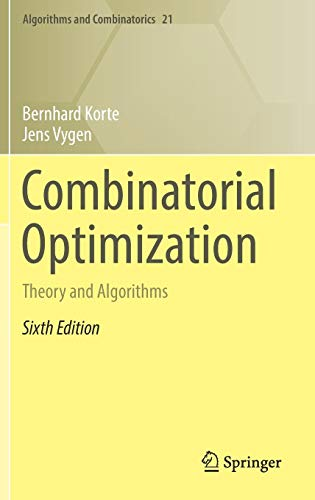 Combinatorial Optimization: Theory and Algorithms (Algorithms and Combinatorics) (Integer Linear Programming)
