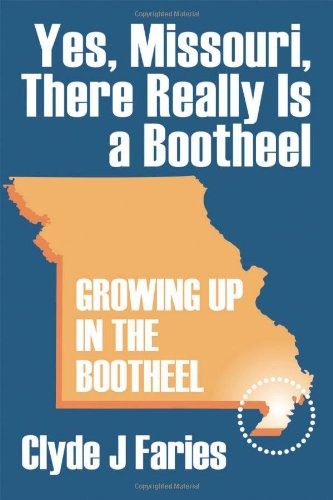 Download Yes, Missouri, There Really Is a Bootheel: Growing Up in the Bootheel pdf epub