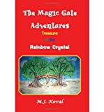 img - for { [ THE MAGIC GATE ADVENTURES: TREASURE OF THE RAINBOW CRYSTAL ] } Koval, M J ( AUTHOR ) Dec-13-2005 Paperback book / textbook / text book