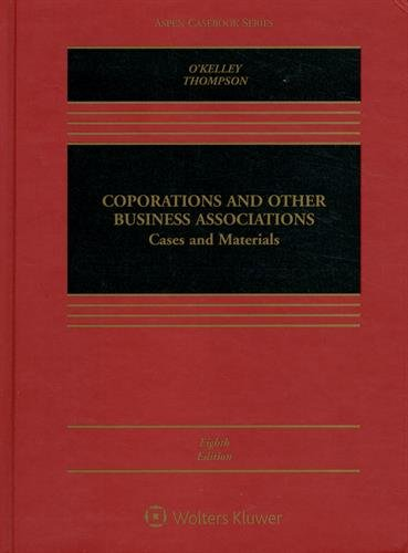 Corporations and Other Business Associations: Cases and Materials [Connected Casebook] (Aspen Casebook)