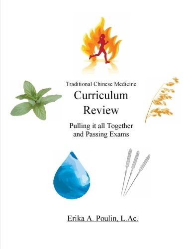 - Traditional Chinese Medicine Curriculum Review: Pulling it all Together and Passing Exams