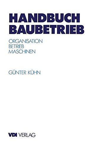 Handbuch Baubetrieb: Organisation — Betrieb — Maschinen (VDI-Buch)