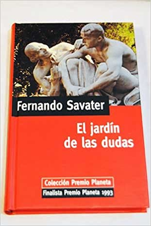 El jardín de las dudas: Amazon.es: Fernando Savater, Novela: Libros