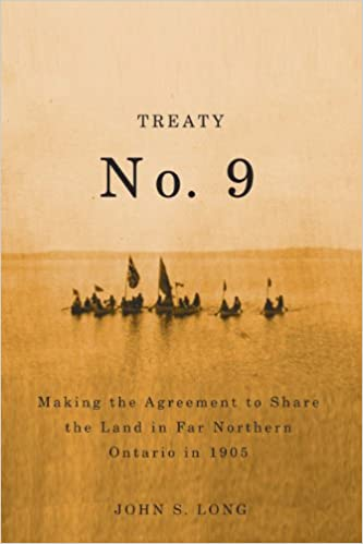 Treaty No  9: Making the Agreement to Share the Land in Far