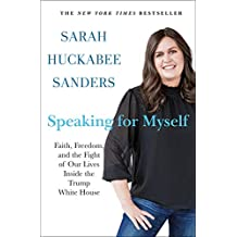 Speaking for Myself: Faith, Freedom, and the Fight of Our Lives Inside the Trump White House PDF