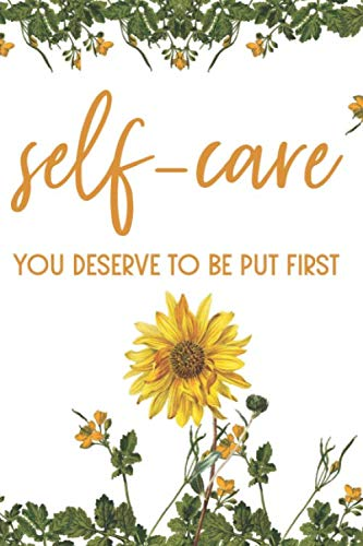 Self-Care: You Deserve To Be Put First: (Journal, Diary, Notebook) (Advice For Husbands Of Stay At Home Moms)