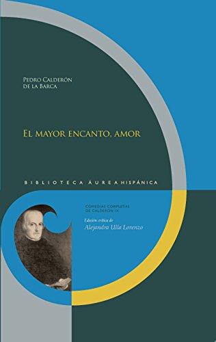Download El mayor encanto, amor. (Biblioteca Áurea Hispánica nº 88) (Spanish Edition) Pdf
