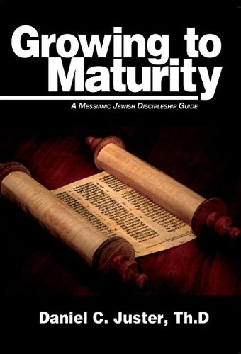 Growing to Maturity: A Messianic Jewish Discipleship Guide ebook