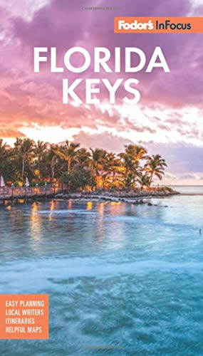 Fodor's In Focus Florida Keys: with Key West, Marathon & Key Largo (Travel - Map Keys