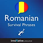 Learn Romanian - Survival Phrases Romanian, Volume 1 |  Innovative Language Learning LLC
