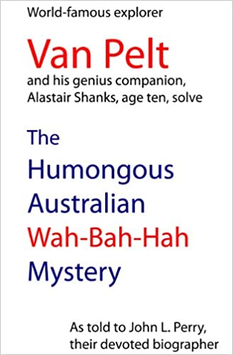 Read online The Humongous Australian Wah-Bah-Hah Mystery PDF, azw (Kindle), ePub