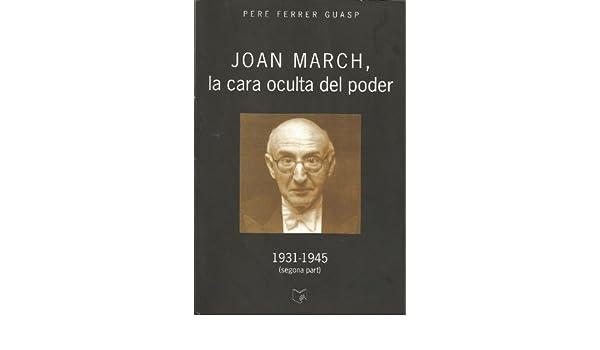Imagini pentru Ferrer Guasp, Pere (2004), Joan March, la cara oculta del poder
