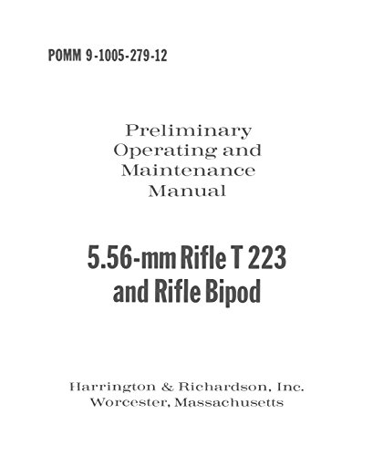 H&R 5.5-mm Rifle T223 and Rifle Bipod - Preliminary Operating and Maintenance Manual [Re-Imaged from Original for Greater Clarity. Student Loose Leaf Facsimile Edition.]