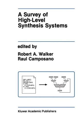 A Survey of High-Level Synthesis Systems (The Springer International Series in Engineering and Computer Science) by Robert A Walker