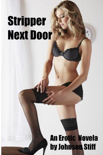 Stripper Next Door: (Innocent Girl Needs Cash, Younger Girl, Older Man, Multiple Partners)