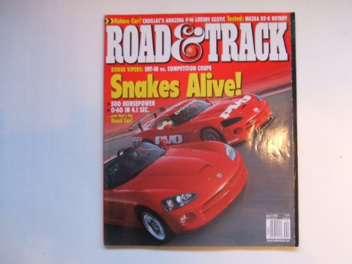 Road and Track April 2003 (SNAKES ALIVE! DODGE VIPERS: SRT-10 VS. COMPETITION COUPE - 500 HORSEPOWER 0-60 IN 4.1 SEC. AND THAT'S THE ROAD CAR!, VOLUME 54, NUMBER 8) Dodge Viper Competition Coupe