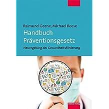 Handbuch Präventionsgesetz: Neuregelungen der Gesundheitsförderung (German Edition)