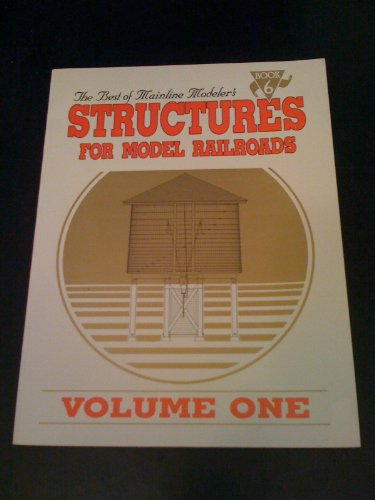 Mainline Modeler - The Best of Mainline Modeler's Structures for Model Railroads, Vol 1, Book 6