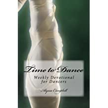 Time to Dance: Weekly Devotional for Dancers