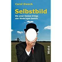 Selbstbild: Wie unser Denken Erfolge oder Niederlagen bewirkt (German Edition)