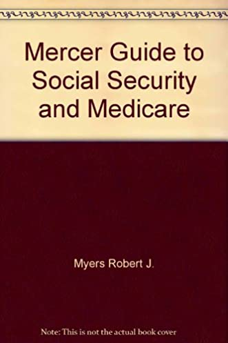 mercer guide to social security and medicare dale r detlefs rh amazon com Social Security Check Social Security Online Services