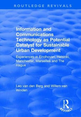 Information and Communications Technology as Potential Catalyst for Sustainable Urban Development: Experiences in Eindhoven, Helsinki, Manchester, Marseilles and The Hague