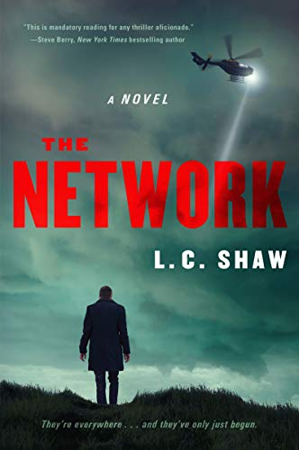 The Network: A Novel by [Shaw, L. C.]