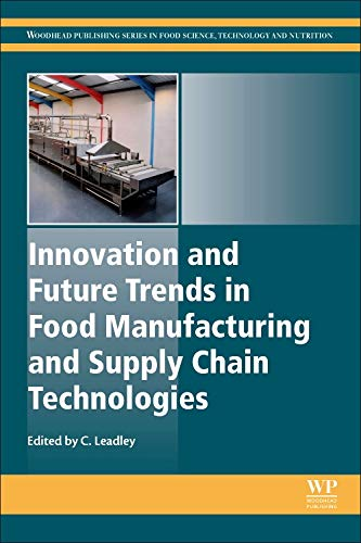 Innovation and Future Trends in Food Manufacturing and Supply Chain Technologies (Woodhead Publishing Series in Food Science, Technology and Nutrition) (Application Of Ohmic Heating In Food Industry)
