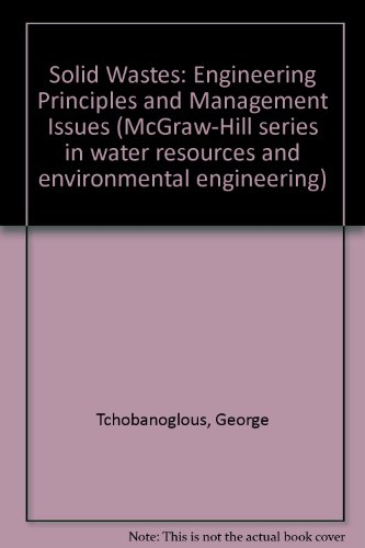 Waste Disposal Solid (Solid Wastes: Engineering Principles and Management Issues (McGraw-Hill Series in Water Resources and Environmental Engineering))