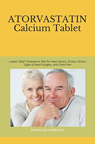 Atorvastatin Calcium Tablet  Lowers  Bad  Cholesterol  Risk For Heart Attack  Stroke  Certain Types Of Heart Surgery  And Chest Pain