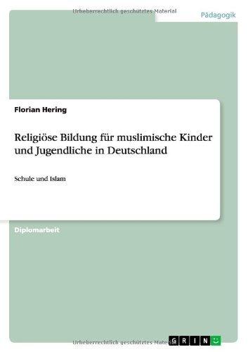 Download Religiöse Bildung für muslimische Kinder und Jugendliche in Deutschland (German Edition) Pdf