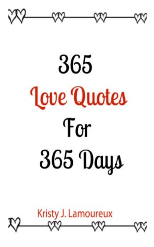Read Online 365 Love Quotes For 365 Days ebook