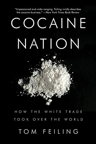 Cocaine nation how the white trade took over the world kindle cocaine nation how the white trade took over the world by feiling thomas fandeluxe Choice Image