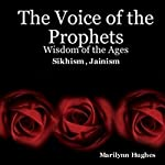 The Voice of the Prophets: Wisdom of the Ages, Sikhism, Jainism | Marilynn Hughes