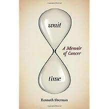 Wait Time: A Memoir of Cancer