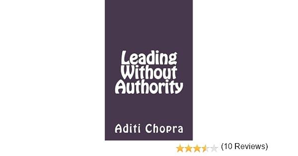Amazon leading without authority ebook aditi chopra kindle amazon leading without authority ebook aditi chopra kindle store fandeluxe Choice Image