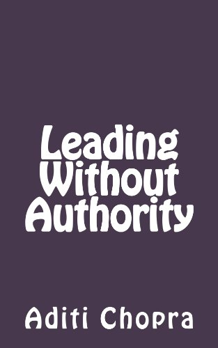 Amazon leading without authority ebook aditi chopra kindle leading without authority by chopra aditi fandeluxe Choice Image
