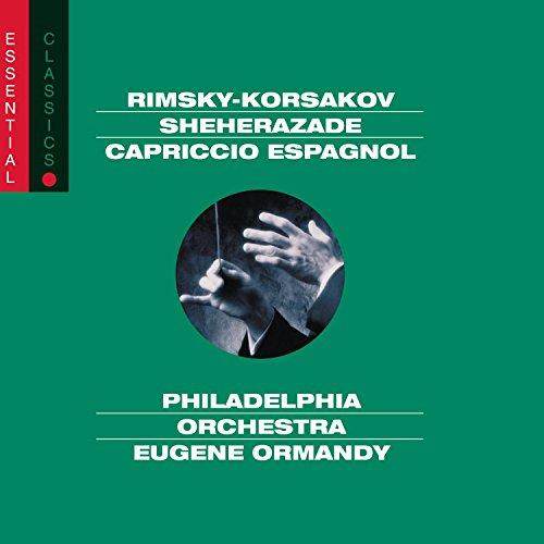 Rimsky-Korsakov: Sheherazade / Russian Easter Overture / Capriccio espagnol (Essential Classics)
