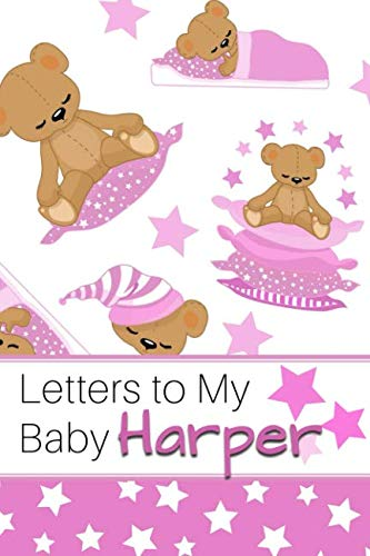 (Letters to My Baby Harper: Personalized Journal for New Mommies with Baby Girl's Name)