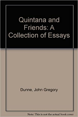 quintana and friends a collection of essays john gregory dunne  quintana and friends a collection of essays john gregory dunne 9780525186755 com books