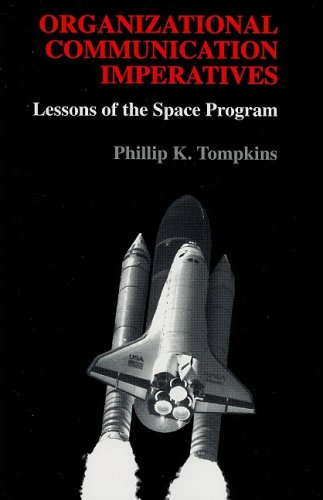an introduction to the organizational communication imperatives by philip k tompkins An introduction to the organizational communication imperatives by philip k tompkins pages 7  nasa, organizational communication imperatives, philip k tompkins.