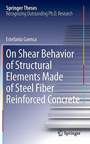 On Shear Behavior of Structural Elements Made of Steel Fiber Reinforced Concrete (Springer Theses)