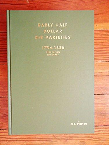 Dollar Die (Early Half Dollar Die Varieties 1794 - 1836, Revised Edition)