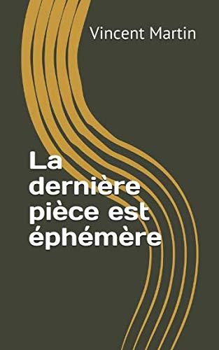 Download La dernière pièce est éphémère (French Edition) ebook