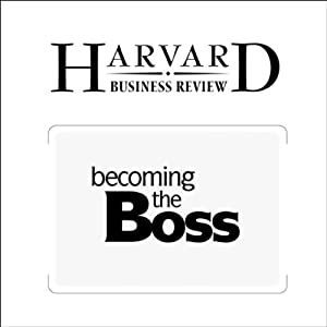 Becoming The Boss (Harvard Business Review) Periodical